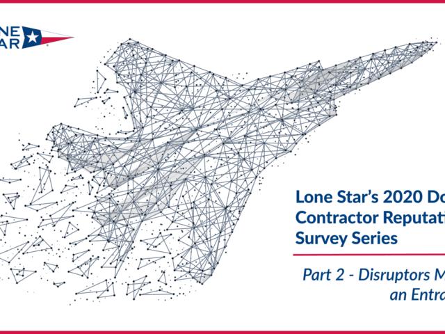 https://www.lone-star.com/wp-content/uploads/2020/07/Disruptors-LSA-DoD-Contractor-Series-Blog-640x480.png