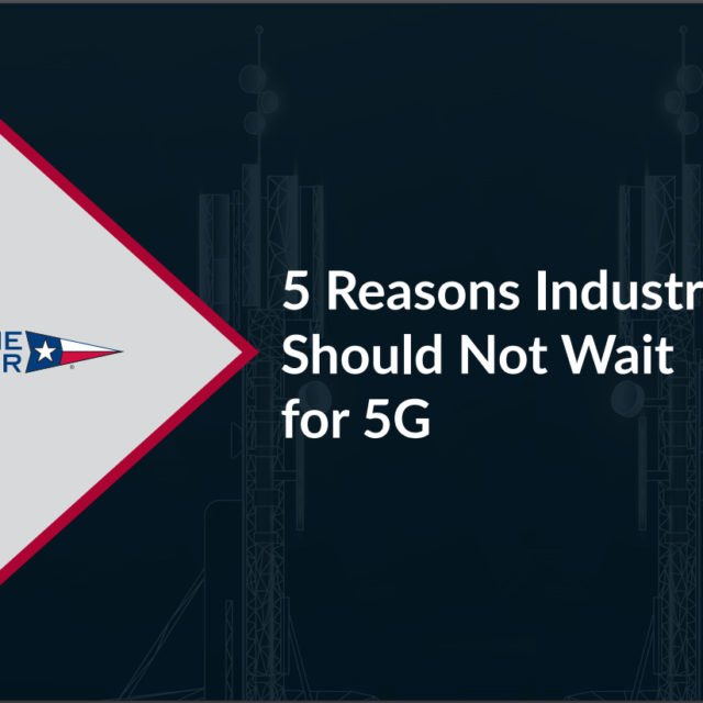 5 Reasons Industry Should Not Wait for 5G eBook Now Available