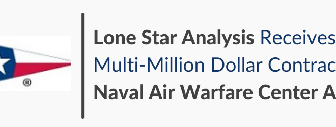 Lone Star Analysis Receives Multi-Million Dollar Contract From Naval Air Warfare Center Aircraft Division